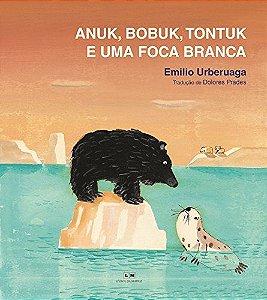 Anuk, Bobuk, Tontuk e uma foca branca