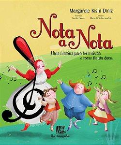 Nota a Nota: Uma História para ler música e tocar flauta doce
