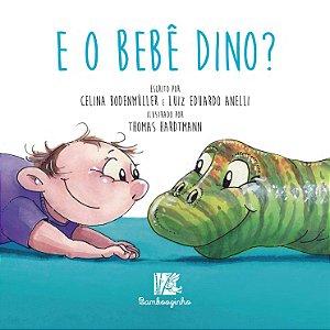 E o bebê Dino?