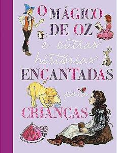 O Mágico de Oz e outras histórias encantadas para crianças