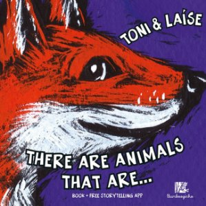 There are animals that are...