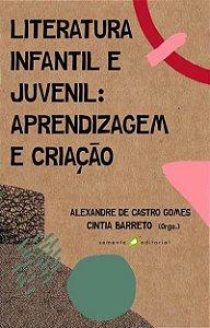 Literatura Infantil e Juvenl: Aprendizagem e Criação
