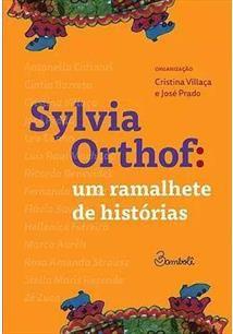 Sylvia Orthof : um ramalhete de histórias