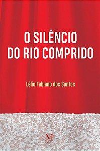 O SILÊNCIO DO RIO COMPRIDO