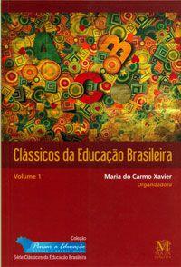 Clássicos da educação Brasileira Vol.1