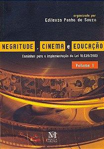 Negritude, cinema e educação - Volume 1