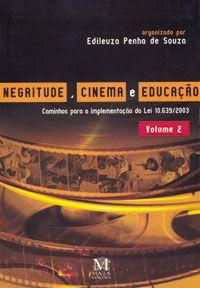 Negritude, Cinema e Educacao Vol. 2