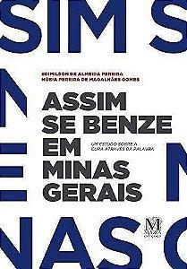 Assim se benze em Minas Gerais