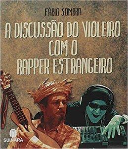 A Discussão do violeiro com o rapper estrangeiro