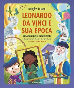 Leonardo da Vinci e sua época: Um Almanaque do Renascimento