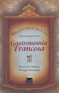 Breve História Da Gastronomia Francesa