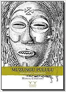 Muzungu Pululu - Homem Branco Transparente