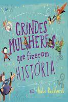 Grandes mulheres que fizeram história