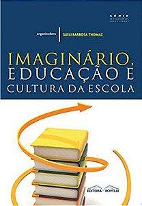 Imaginário, educação e cultura da escola