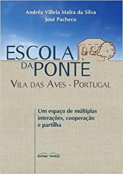 Escola da ponte: Vilas das Aves - Portugal