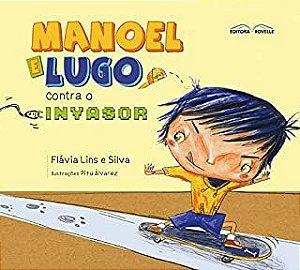 Manoel e Lugo Contra o invasor