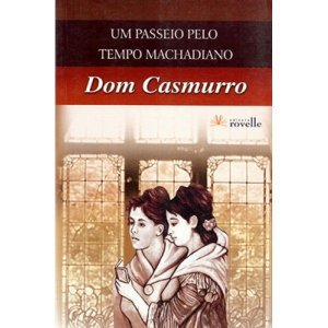 Dom Casmurro - Um passeio pelo tempo Machadiano
