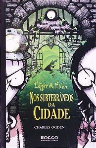 Edgar e Ellen Vol. 3: Nos Subterrâneos da Cidade