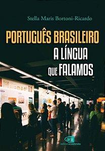 Português Brasileiro - A Língua Que Falamos