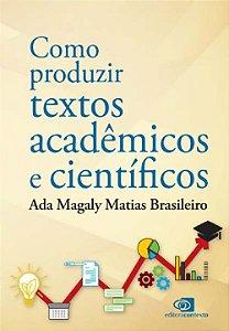 Como Produzir Textos Acadêmicos e Científicos