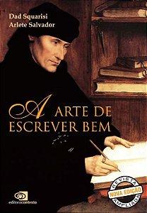 A Arte de Escrever Bem (Edição Revista Ampliada)