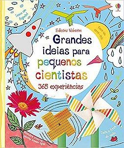 Grandes Idéias Para Pequenos Cientistas : 365 Experiências
