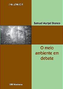 O Meio Ambiente em Debate