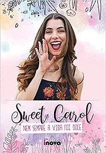 Sweet Carol - Nem Sempre a Vida foi Doce