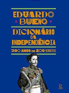 Dicionário da Independência - 200 anos em 200 verbetes
