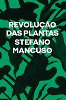 Revolução das Plantas - Um Novo Modelo Para o Futuro