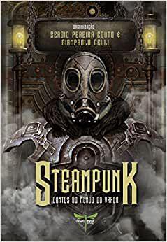 Steampunk - Contos do Mundo do Vapor