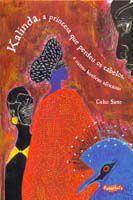 Kalinda, a Princesa Que Perdeu Os Cabelos e Outras Histórias Africanos