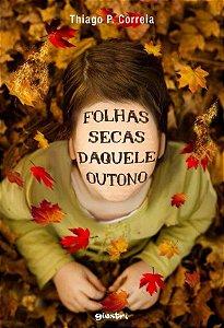 Folhas Secas Daquele Outono + Frete Grátis + Autógrafo