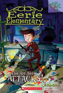 Eerie Elementary - The Art Show Attacks!