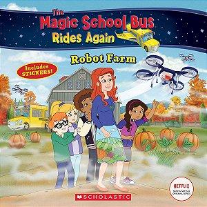 The Magic School Bus Rides Again: Robot Farm
