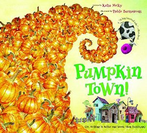 Pumpkin Town! Or Nothing Is Better and Worse Than Pumpkins