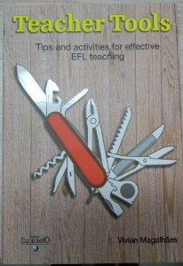 TEACHER TOOLS  Tips And Activities For Effective EFL Teaching- Vivian Magalhaes