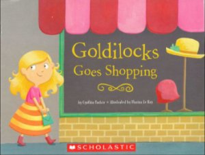 GOLDILOCKS GO SHOPPING