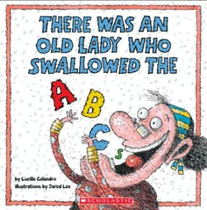 THERE WAS AN OLD LADY WHO SWALLOWED THE ABC