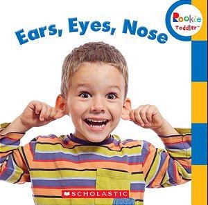 EARS EYES NOSE