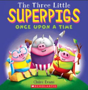 The Three Little Superpigs- Once Upon a Time
