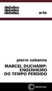 Marcel Duchamp: engenheiro do tempo perdido