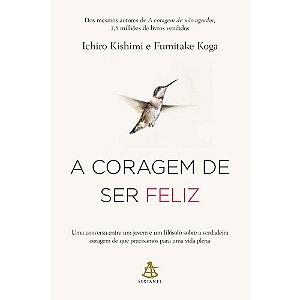 A coragem de ser feliz
