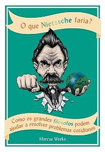 O que Nietzsche faria?