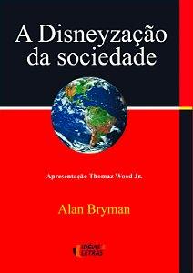 A disneyzação da sociedade