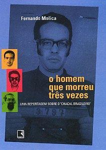 O homem que morreu três vezes: Uma reportagem sobre o Chacal Brasileiro