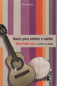 Nasci para sonhar e cantar: D. Ivone Lara – A mulher no samba