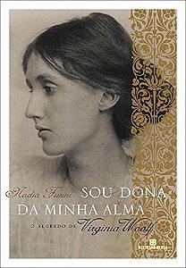Sou dona da minha alma: O segredo de Virginia Woolf