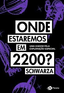 Onde estaremos em 2200?