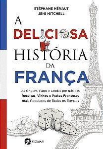 A Deliciosa História da França